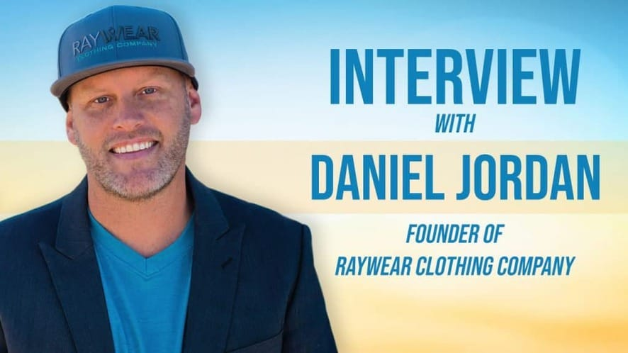 Interview With Daniel Jordan From RayWear Clothing Company